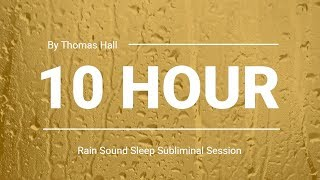 Relief from Anxiety & Panic Attacks - (10 Hour) Rain Sound - Sleep Subliminal - By Thomas Hall