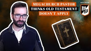 Megachurch Pastor Thinks Old Testament Doesn't Apply | The Matt Walsh Show Ep. 174