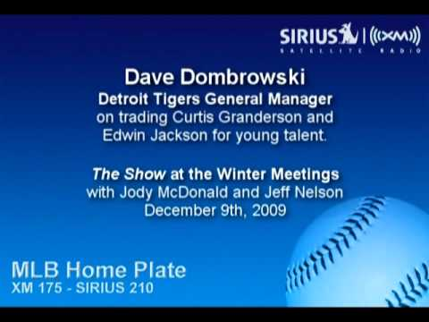 Dave Dombrowski, DET GM, on trading OF Curtis Granderson and SP Edwin Jackson - Sirius|XM