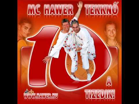 Mc Hawer és A Tekknő - A Tizedik 2012. (DJ.Kisdoki Megamix)