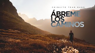 CHIQUITO TEAM BAND - Abreme Los Caminos [Official Audio]
