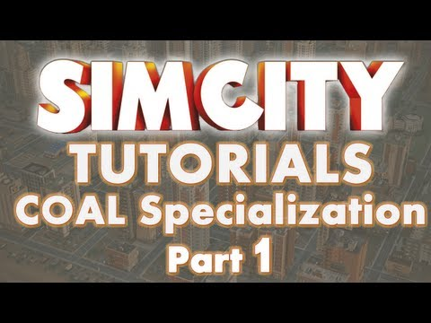 SimCity 5 Tutorials - Coal Specialization Part 1