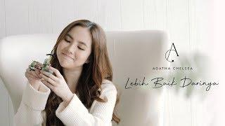 Download lagu Agatha Chelsea - Lebih Baik Darinya ( )