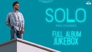 Solo Pav Dharia Full Album Jukebox Latest Punjabi Songs 2018 White Hill Music