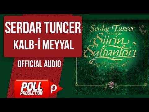Serdar Tuncer - Kalb-i Meyyal - ( Official Audio )
