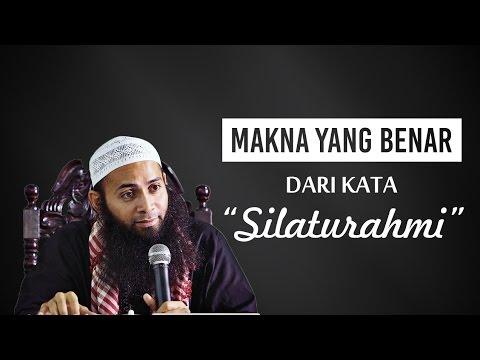 Video Singkat: Makna Yang Benar Dari Kata Silaturahmi - Ustadz Dr. Syafiq Riza Basalamah, MA
