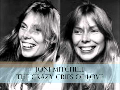 Joni Mitchell - The Crazy Cries Of Love
