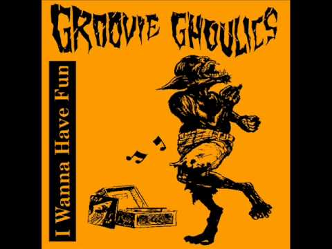 Groovie Ghoulies - I Wanna Have Fun With You