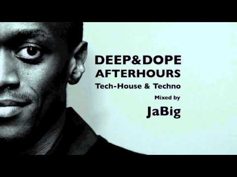 Techno & Dubby Tech Deep House Music DJ Club Mix by JaBig [DEEP & DOPE Afterhours]