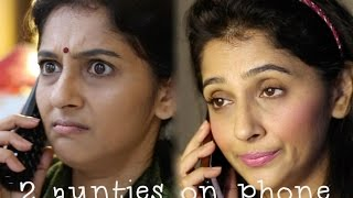 Sailaja Talkies   2 Aunties on the phone Part 2