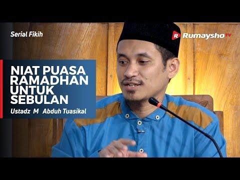 Serial Fikih : Niat Puasa Ramadhan untuk Sebulan - Ustadz M Abduh Tuasikal