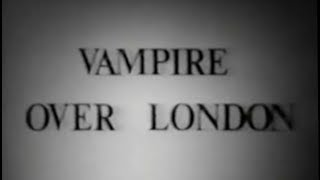 Vampire over London (1952) [Comedy] [Horror]  from Timeless Classic Movies