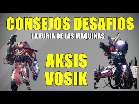 Destiny CONSEJOS DESAFIOS AKSIS Y VOSIK | LA FURIA DE LAS MAQUINAS | CONSEJOS BASICOS