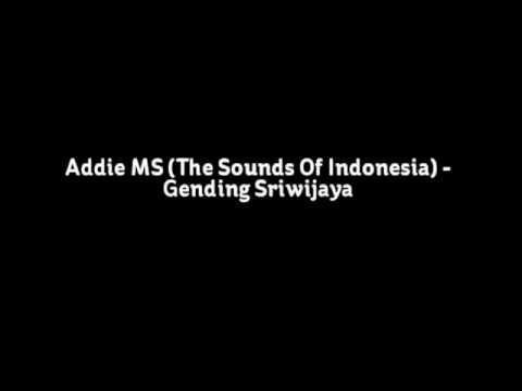 Addie Ms (the Sounds Of Indonesia) - Gending Sriwijaya video