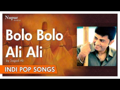Bolo Bolo Ali Ali - Sajjad Ali | Popular Hindi Song | Nupur Audio