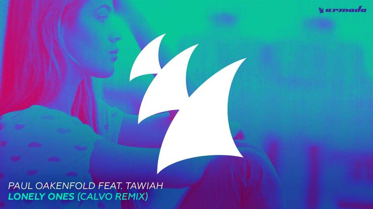 Paul Oakenfold feat. Tawiah - Lonely Ones (Calvo Remix)