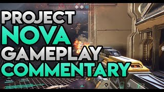 Project Nova - Gameplay Commentary and Analysis