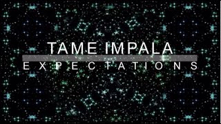 Watch Tame Impala Expectations video