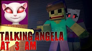 Monster School : Talking Angela at 3 am - Minecraft Animation