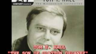 Watch Tom T Hall The Son Of Clayton Delaney video