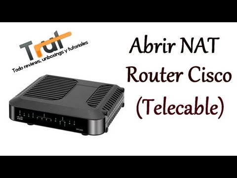 [Tutorial] Abrir NAT en Routers Cisco de Telecable