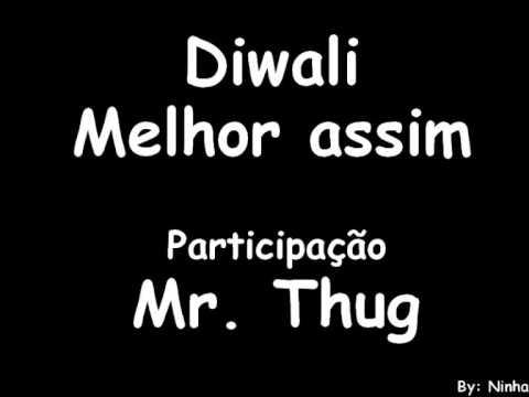 Diwali - Melhor Assim (part: Mr. Thug) video