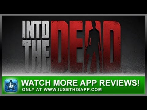 Into The Dead iPhone App - Best iPhone App - App Review