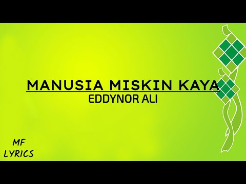 Eddynor Ali - Manusia Miskin Kaya (Lirik)