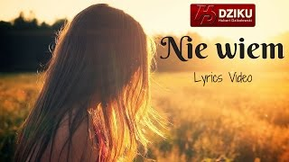 Dziku - Nie Wiem (Lyrics Video)