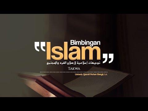 Bimbingan Islam: Takwa (Ustadz Djazuli, Lc.)