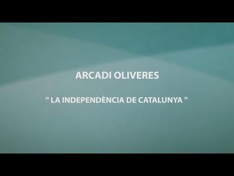La Independencia de Catalunya ARCADI OLIVERES