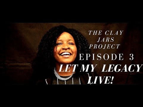 THE CLAY JARS PROJECT|  LET MY LEGACY LIVE! | EP 3