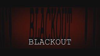 Blackout (Official Trailer)