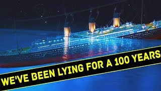 TITANIC and 7 BIGGEST LIES TOLD IN HISTORY