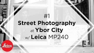 #1 LEICA STREET PHOTOGRAPHY at YBOR CITY POV in 4K w/ M240 Summicron VERSION 1