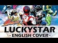 LUCKYSTAR (Original English Cover)   Uchu Sentai Kyuranger Opening