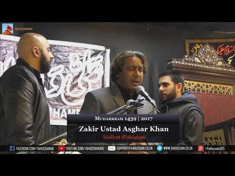1st Muharram 1439 | 2017 - Zakir Ustad Asghar Khan (Sialkot) - Northampton (UK)