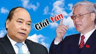 Giải tán chính phủ Nguyễn Xuân Phúc, quyết định điên rồ chưa từng có của Tổng Trọng