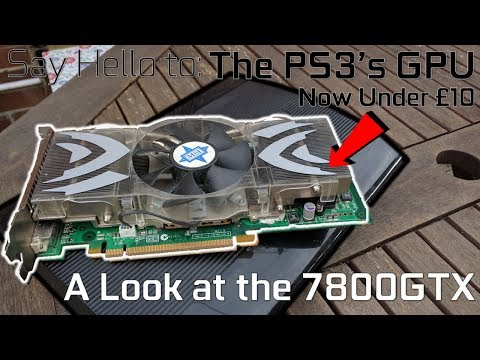 Say Hello to the PS3's (Sub £10) GPU // A Review of the 7800GTX