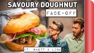 3-Way Savoury Doughnut Face-Off! Ft. Rhett & Link