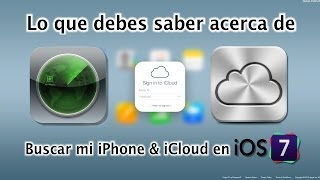Lo que debes saber acerca de Find my iPhone, iCloud & iOS 7 activation lock.