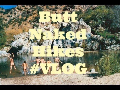 Butt Naked Hikes #VLOG