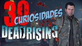 30 CURIOSIDADES DE DEAD RISING
