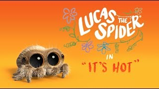 Lucas the Spider - It's Hot