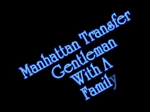 Manhattan Transfer - Gentleman With a Family