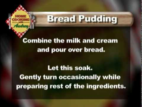 Home Cooking with Audrey: Bread Pudding Recipe