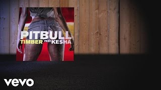 Pitbull feat. Ke$ha - Timber (Lyric Video)