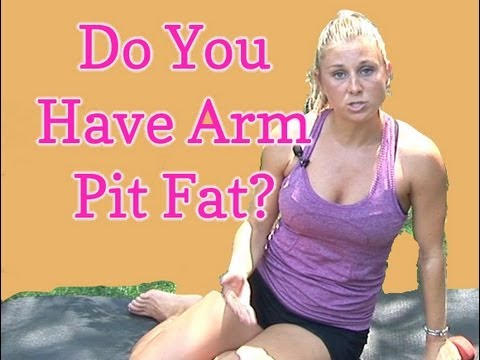Arm Pit Fat! How to Get Rid Of It - YouTube