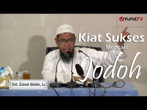 Ceramah Islam : Kiat Sukses Mencari Jodoh - Ustadz Zaenal Abidin, Lc