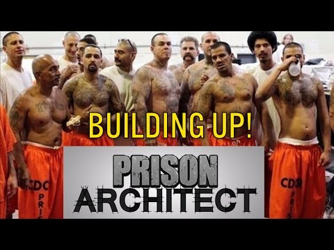 Building Up! | Prison Architect